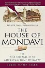 The House of Mondavi: The Rise and Fall of an American Wine Dynasty by Julia Flynn Siler (Paperback / softback)