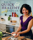 Bal's Quick & Healthy Indian by Bal Arneson (Paperback, 2011)