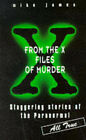 From the X Files of Murder by Mike James (Paperback, 1996)