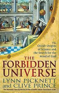 The Forbidden Universe: The Occult Origins of Science and the Search for the Min