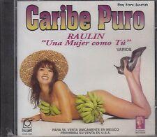 RAULIN Caribe Puro Una Mujer Como Tu Varios CD  Nuevo Sealed