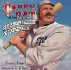 Casey at Bat Ballad Republic Sung in Year 1888 by Thayer Ernest Lawrence