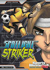 Spotlight Striker by Blake A Hoena (Hardback, 2010)