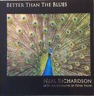 Better Than the Blues by Neal Richardson (CD, Feb-2014, Splash Point)