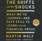 The Shifts and the Shocks: What We've Learned--And Have Still to Learn--From the Financial Crisis by Martin Wolf (CD-Audio, 2015)
