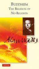 Alan Watts Love of Wisdom: Buddhism the Religion of No-Religion by Alan Watts...