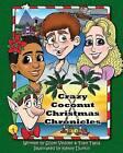Crazy Coconut Christmas Chronicles by Tony Tapia, Scott Vedder (Paperback / softback, 2013)