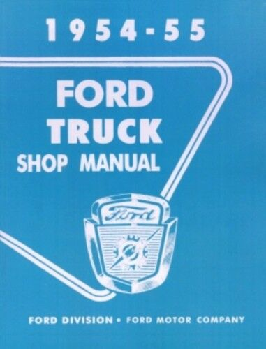 FORD 1954-1955 F100 F250 /& F350 Pick Up /& Heavy Duty Truck Shop Manual