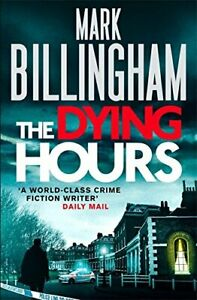 The-Dying-Hours-Tom-Thorne-Novels-11-Billingham-Mark-New-condition-Book