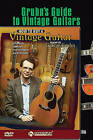 Gruhn Vintage Guitar Pack: Includes Gruhn's Guide to Vintage Guitars Book and How to Buy a Vintage Guitar DVD by George Gruhn (Mixed media product, 2010)