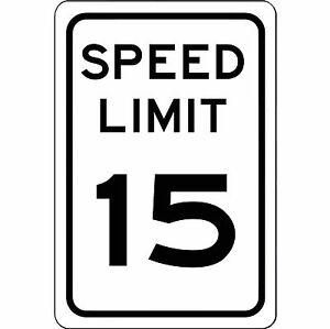X 15 Speed Speed Limit 15 MPH Sign New 8