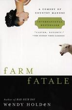 Farm Fatale : A Comedy of Country Manors WENDY HOLDEN 2002 Trade Paper CHIC LIT
