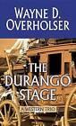 The Durango Stage: A Western Trio by Wayne D Overholser (Hardback, 2015)