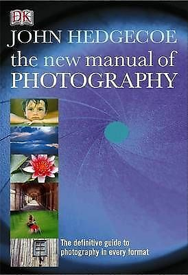 """""""AS NEW"""" Hedgecoe, John, The New Manual of Photography, Hardcover Book"""