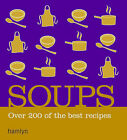 Soups: Over 200 Delicious Recipes for Any Occasion by Octopus Publishing Group (Paperback, 2007)