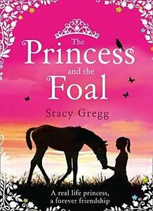 The-Princess-and-the-Foal-Gregg-Stacy-Used-Good-Book