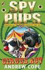 Spy Pups Circus Act by Andrew Cope (Paperback, 2010)