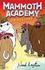 Mammoth Academy on Holiday: No. 3 by Neal Layton (Paperback, 2008)