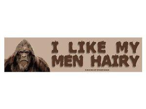 I-like-my-men-hairy-Bumper-Sticker
