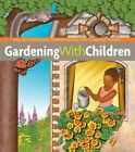 Gardening With Children (bbg Guides for a Greener Planet) by Monika Hanneman