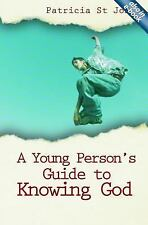A Young Person's Guide to Knowing God by Patricia St. John (2014, Paperback)