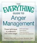 The Everything Guide to Anger Management: Proven Techniques to Understand and Control Anger by James Segher, Robert Puff (Paperback, 2014)