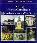 Touring North Carolina's Revolutionary War Sites by Daniel W Barefoot (Paperback / softback, 1998)