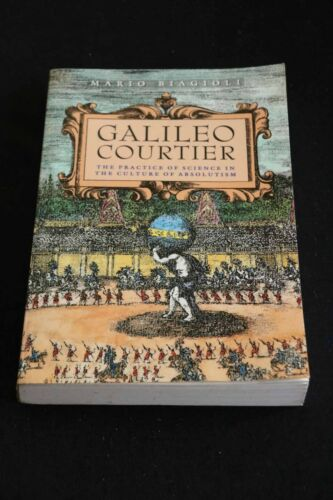 1 of 1 - Mario Biagioli - Galileo Courtier practice of science in culture of absolutism