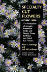 Specialty Cut Flowers: The Production of Annuals, Perennials, Bulbs and Woody Plants for Fresh and Dried Cut Flowers by Allan M. Armitage (Paperback, 2008)