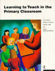 Learning to Teach in the Primary Classroom by Margaret Entwistle, Sandy McKenzie-Murdoch, Anne Proctor, Brenda Judge (Paperback, 1994)