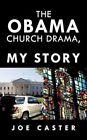 The Obama Church Drama My Story by Joe Caster 9781438985374 Paperback 2009