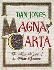 Magna Carta: The Making and Legacy of the Great Charter by Dan Jones (Hardback, 2014)