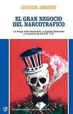 Gran Negocio del Narcotrafico : La Droga Como Mercancma, el Capital...