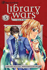 Library Wars: Love & War, Volume 5 by Viz Media, Subs. of Shogakukan Inc (Paperback / softback, 2011)