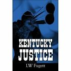 Kentucky Justice by L W Fugett Book (paperback / Softback)
