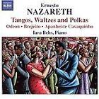 Ernesto Nazareth - : Tangos, Waltzes and Polkas (2005)