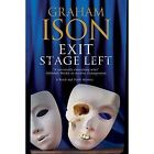 Exit Stage Left: A Contemporary Police Procedural Set in London and Paris by Graham Ison (Hardback, 2016)