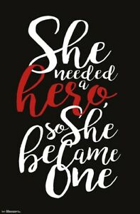 SHE NEEDED A HERO - INSPIRATIONAL POSTER - 22x34 - 17554