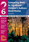 Year 6: Comparing Work by Significant Children's Authors: Short Stories: Teachers' Resource by Ann Webley (Paperback, 2004)