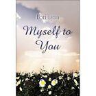 Myself to You 9781605632759 by Lori Lynn Paperback