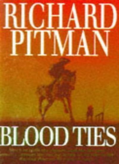 Blood Ties By Richard Pitman. 9780340628539