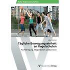 Tagliche Bewegungseinheit an Regelschulen by Wustner Lukas (Paperback / softback, 2013)