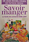 ++JEAN-MICHEL COHEN/PATRICK SEROG savoir manger - guide des aliments 2008 EX++