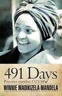 491 Days: Prisoner Number 1323/69 by Winnie Madikizela-Mandela (Paperback, 2014)