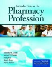 Introduction To The Pharmacy Profession by Lovett, Annesha W., Peasah, Samuel K