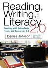 Reading, Writing, and Literacy 2.0 Teaching with Online Texts, Tools, and Resources, K-8 by Denise Johnson (Paperback, 2014)