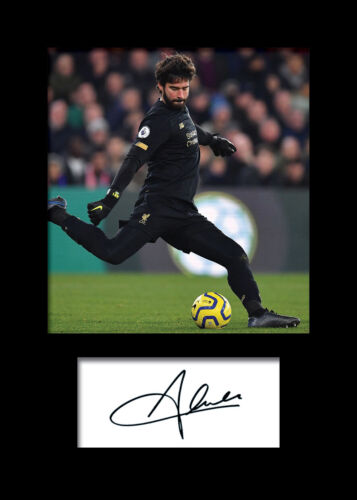 Signed Photo A5 Mounted Print FREE DELIVERY Liverpool Alisson Becker #4 -