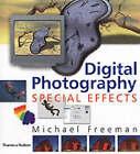 Digital Photography: Special Effects by Michael Freeman (Hardback, 2002)