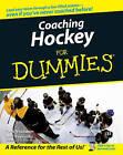 Coaching Hockey For Dummies by Don MacAdam, Gail Reynolds (Paperback, 2006)