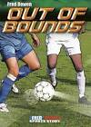Out of Bounds by Fred Bowen (Hardback, 2015)